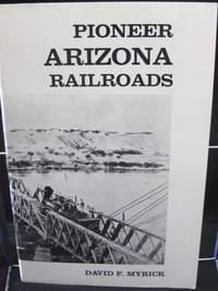 Pioneer Arizona Railroads