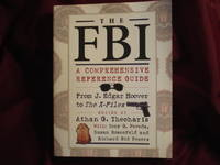 The FBI. A Comprehensive Reference Guide.