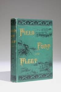 Field, Fort and Fleet; Being a Series of Brilliant and Authentic Sketches of the Most Notable Battles of the Late Civil War..
