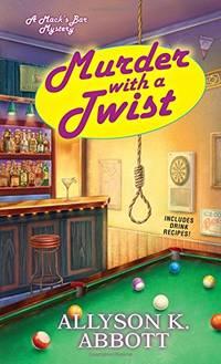 Murder With A Twist (Mack's Bar Mysteries)