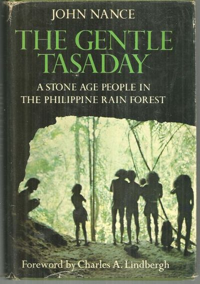 GENTLE TASADAY A Stone Age People in the Philippine Rain Forest, Nance, John