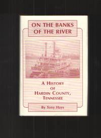 On the Banks of the River A History of Hardin County, Tennessee