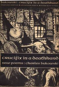 Crucifix in a Deathhand New Poems, 1963-1965