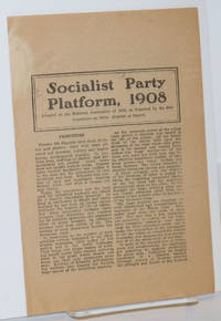 image of Socialist Party Platform, 1908. Adopted at the national convention of 1908, as reported by the Sub-Committee on Style. Reprint of report
