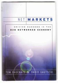 Net Markets Driving Success in the B2B Networked Economy