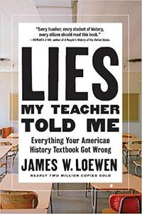 image of Lies My Teacher Told Me: Everything Your American History Textbook Got Wrong