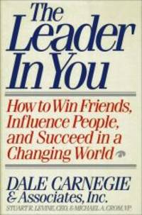image of The Leader in You: How to Win Friends, Influence People, and Succeed in a Changing World