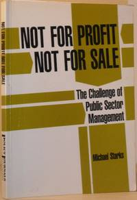Not For Profit, Not for Sale: The Challenge of Public Sector Management