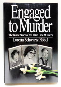 Engaged To Murder -- The Inside Story Of The Main Line Murders