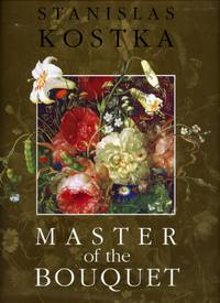 Master of the Bouquet: Still Life and Floral Paintings