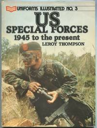 US Special Forces: 1945 to the Present (Uniforms Illustrated No. 3)