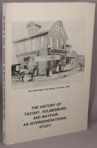 The History of Tacony, Holmesburg and Mayfair: An Intergenerational Study.