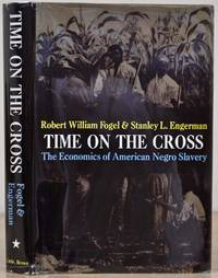 TIME ON THE CROSS: Economics of American Negro Slavery. Vol. I is signed & inscribed by...