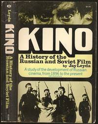 Kino: A History of the Russian and Soviet Film by Jay Leyda (1910-1988) - Paperback - 1973 - from The Book Collector ABAA, ILAB (SKU: BOOKS007902)