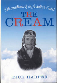 image of The Cream: Retrospections of an Aviation Cadet