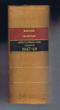 The Racing Calendar, Steeple Chases Past July 1947-June 1948 Volume the Seventy-Ninth