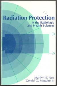 Radiation Protection in the Radiologic and Health Sciences