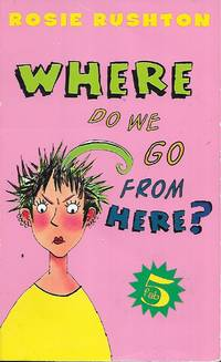 Where Do We Go from Here? (Fab 5, No 3) by Rosie Rushton - Paperback - First American edition - 1999 - from D and C Books  and Biblio.com