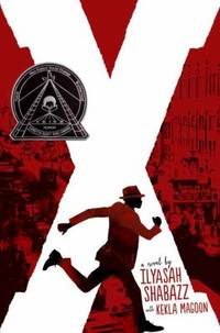 X: a Novel by Ilyasah Shabazz; Kekla Magoon - 2015