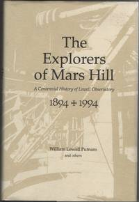 The Explorers of Mars Hill  A Centennial History of Lowell Observatory,  1894-1994