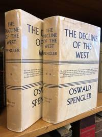 THE DECLINE OF THE WEST [TWO VOLUMES]