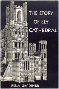 The Story of Ely Cathedral