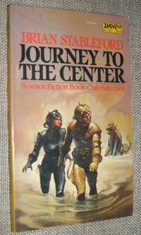Journey to the Center by Brian M. Stableford  - Paperback  - First Thus  - 1982  - from biblioboy (SKU: 91390)