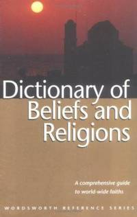 Dictionary of Beliefs and Religions by Goring - Paperback - 1995 - from ThriftBooks and Biblio.com