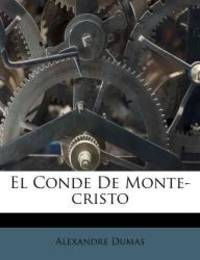 El Conde De Monte-cristo (Spanish Edition) by Alexandre Dumas - Paperback - 2011-09-21 - from Books Express and Biblio.com