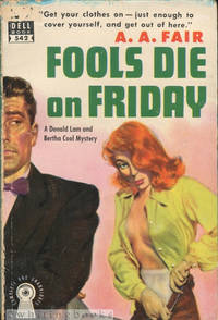 Fools Die on Friday: A Donald Lam and Bertha Cool Mystery