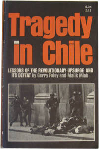 Tragedy in Chile: Lessons of the Revolutionary Upsurge and Its Defeat