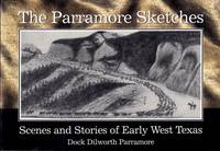 Parramore Sketches: Scenes and Stories of Early West Texas