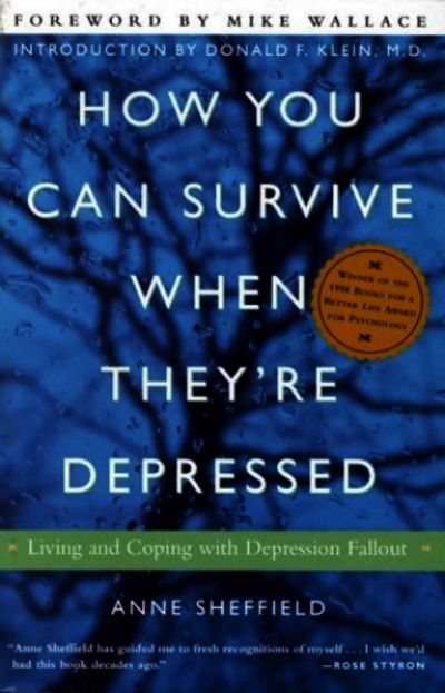 How You Can Survive When Theyre Depressed Living and Coping with Depression Fallout