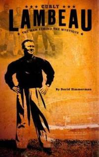 Curly Lambeau : The Man Behind the Mystique