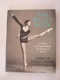 The Ballet Book: Learning and Appreciating the Secrets of Dance
