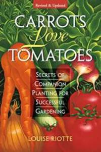 image of Carrots Love Tomatoes: Secrets of Companion Planting for Successful Gardening