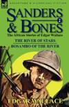 image of Sanders & Bones-The African Adventures: 2-The River of Stars & Bosambo of the River