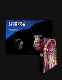 SACRED ART OF CAPPADOCIA Byzantine Murals from the 6th to 13th Centuries