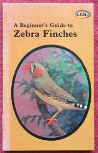 image of A Beginner's Guide to Zebra Finches