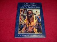 Escape From the Happy Cannibal : A Journey of the Soul