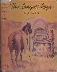 The Longest Rope: The Truth About the Johnson County Cattle War