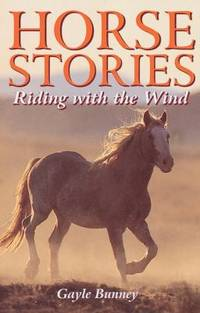 Horse Stories : Riding with the Wind