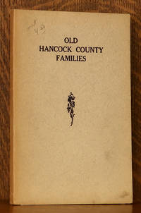 image of OLD HANCOCK COUNTY FAMILIES CONTAINING GENEALOGIES OF FAMILIES RESIDENT IN HANCOCK COUNTY IN 1933....