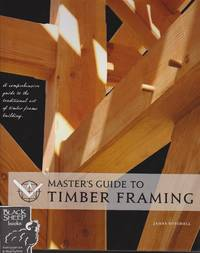 Master\'s Guide to Timber Framing