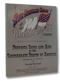 Patriotic Songs and Airs of the Confederate States of America, Selected & Edited from the Eleanor S. Brockenbrough Library, The Museum of the Confederacy, Richmond, Virginia