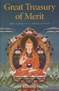 image of Great Treasury of Merit: How to Rely Upon a Spiritual Guide
