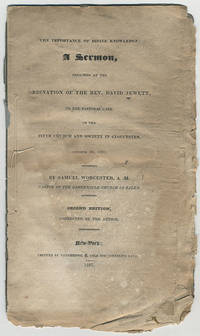 The importance of divine knowledge: a sermon preached at the ordination of the Rev. David Jewett, to the pastoral care of the Fifth Church and Society in Gloucester, October 30, 1805.