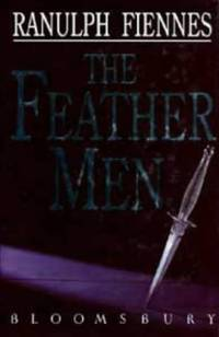 The Feather Men by  Sir Ranulph Fiennes Bt OBE - Hardcover - from World of Books Ltd and Biblio.com