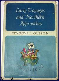 EARLY VOYAGES AND NORTHERN APPROACHES.