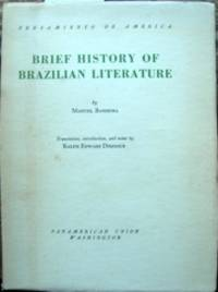 Brief History of Brazilian Literature. Translation, Introduction and Notes by Ralph Dimmick